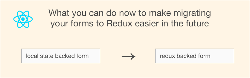 Here's what you can do to make migrating your forms to Redux